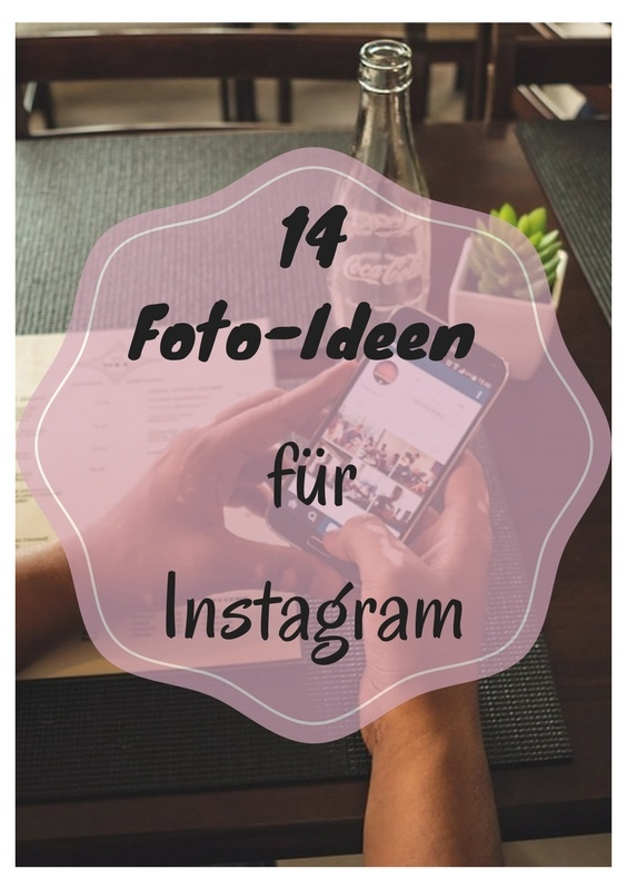14 Foto-Ideen für Instagram