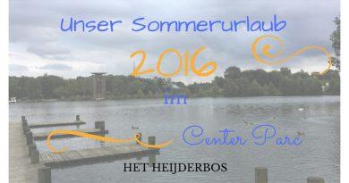 Unser Sommerurlaub 2016 im Center Parc Het Heijderbos