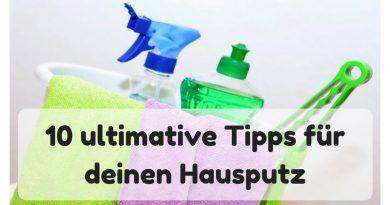 10 ultimative Tipps für deinen Hausputz