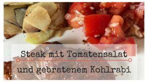 Slow Carb Steak mit Tomatensalat