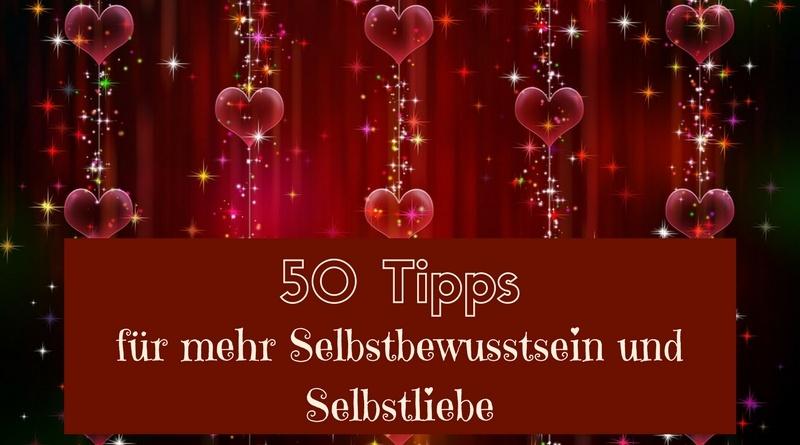 50 Tipps für mehr Selbstbewusstsein und Selbstliebe