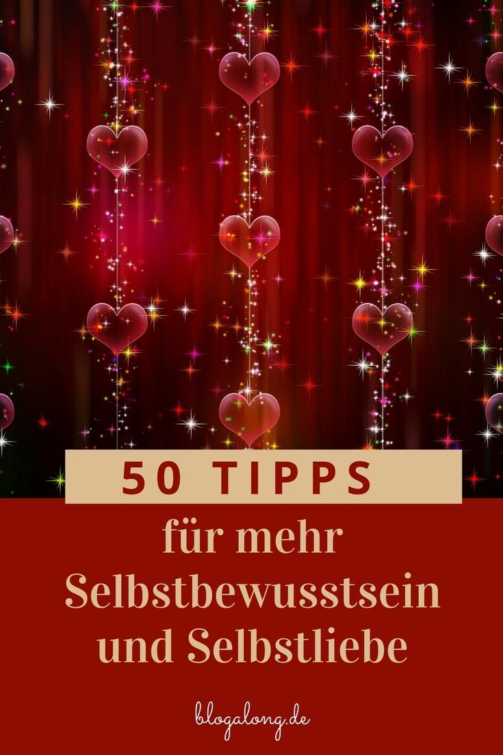 50 Tips für mehr Selbstbewusstsein und Selbstliebe