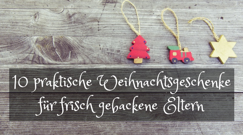 Weihnachtsgeschenke für frisch gebackene Eltern