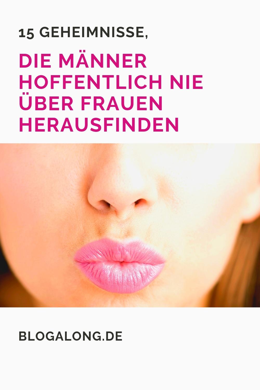 15 Geheimnisse, die Männer hoffentlich nie über Frauen herausfinden - diesen Beitrag musst du einfach lesen! #geheimnisse #frau #mann #beziehung #liebe #blogalong