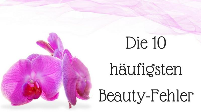Beauty-Fehler, die jede Frau macht