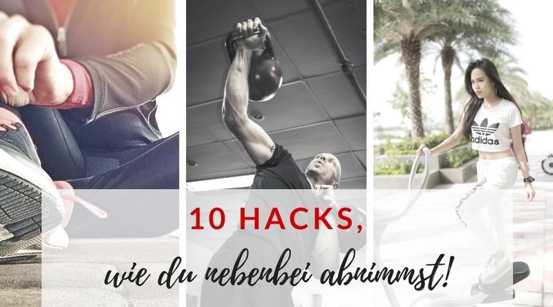 10 Hacks, wie du nebenbei abnimmst