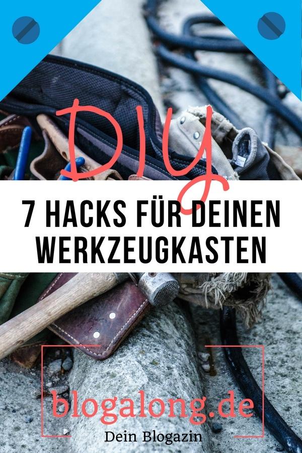Wenn es um DIY geht, ist es doch manchmal ganz schön, wenn man mit dem einen oder anderen Hack schneller ans Ziel kommt. DIY: 7 Hacks für deinen Werkzeugkasten #hacks #diy #werkzeug #haushalt #blogalong