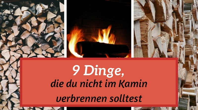 9 dinge die du nicht im kamin verbrennen solltest. Black Bedroom Furniture Sets. Home Design Ideas
