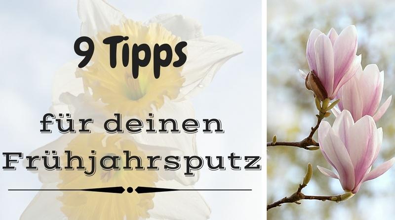 Gute Tipps für deinen Frühjahrsputz