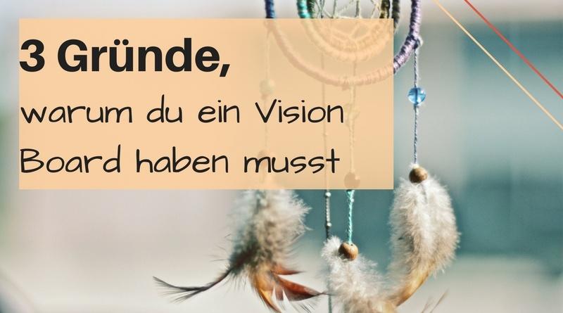 Warum du ein Vision Board haben musst