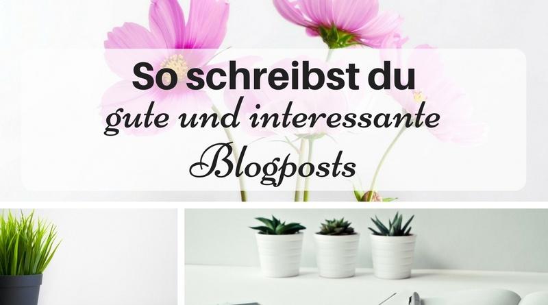 So schreibst du gute und interessante Blogposts