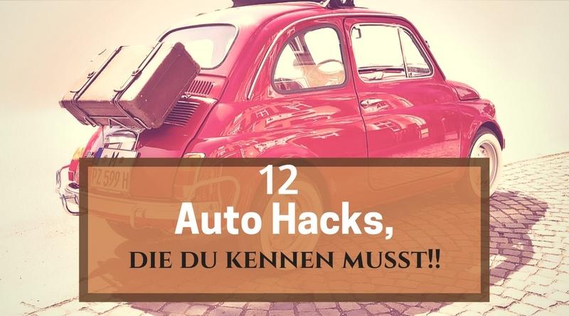 Diese Auto-Hacks solltest du kennen