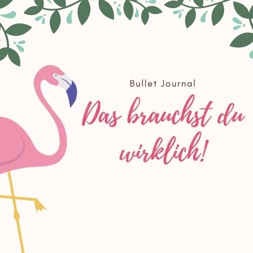 Bullet Journal - das brauchst du wirklich!