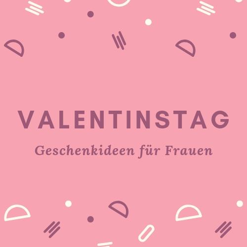 Die schönsten Geschenkideen zum Valentinstag