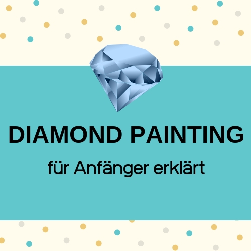 Diamond Painting - so funktioniert's