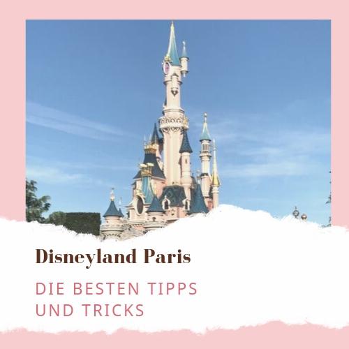 Tipps & Tricks zum Disneyland Paris