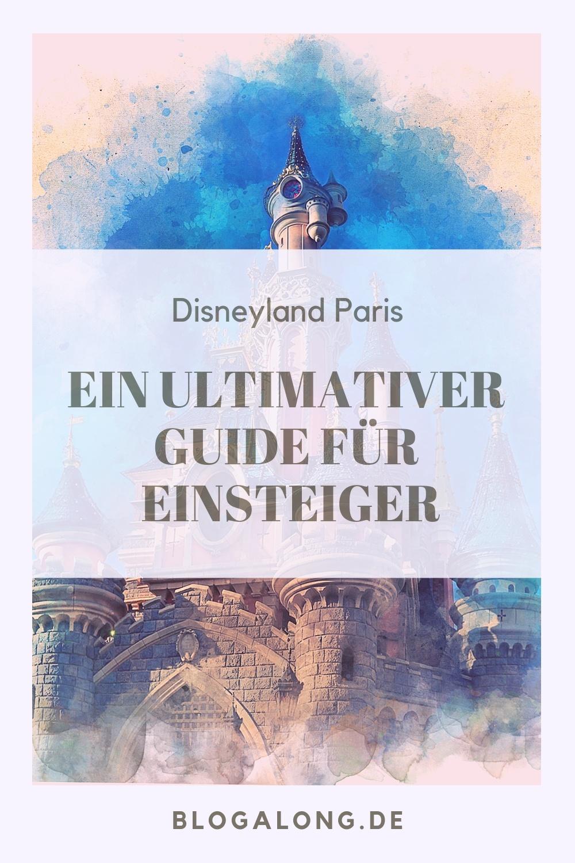Disneyland Paris – ein ultimativer Guide für Einsteiger