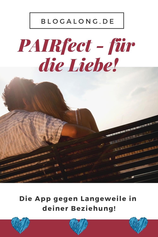 Schluss mit Langeweile in der Beziehung – PAIRfect hilft euch dabei!
