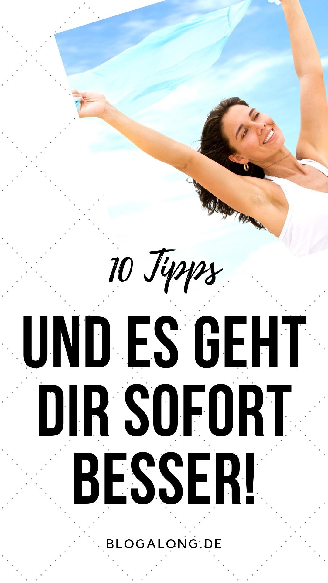 Mit diesen 10 Tipps wirst du dich sofort besser fühlen