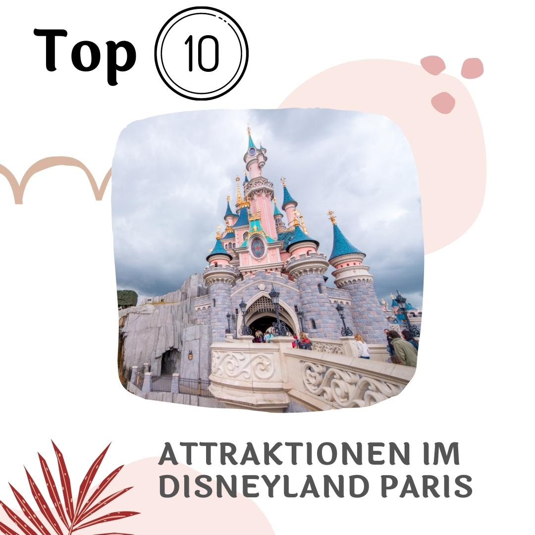 Disneyland Paris - Diese Attraktionen solltest du kennen